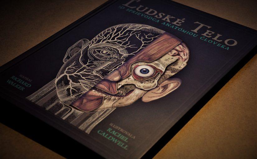 ĽUDSKÉ TELO. 3D SPRIEVODCA ANATÓMIOU ČLOVEKA (Richard Walker, Rachel Caldwell) – recenzia