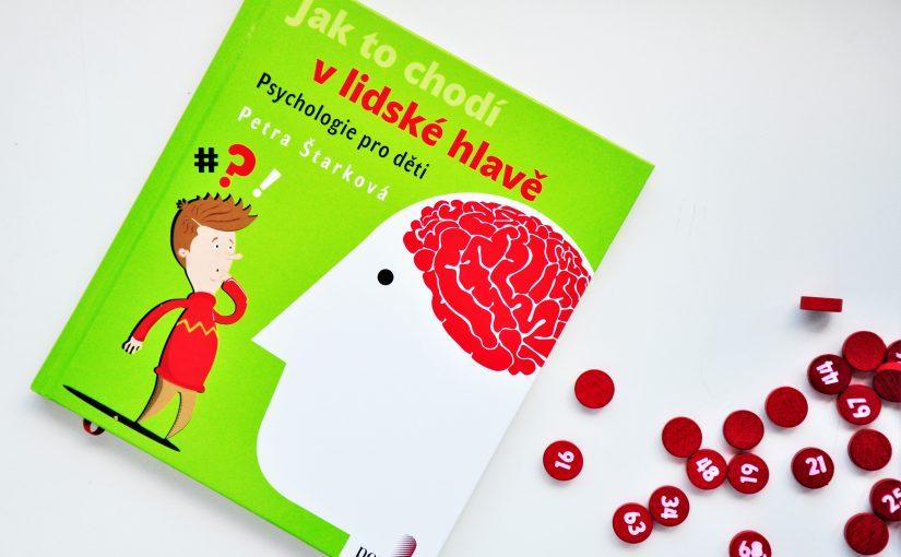 JAK TO CHODÍ V LIDSKÉ HLAVĚ (Petra Štarková) – recenzia